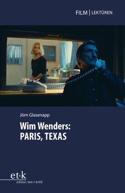 Wim Wenders: Paris, Texas von Glasenapp,  Jörn