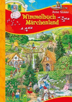 Wimmelbuch Märchenland von Suess,  Anne