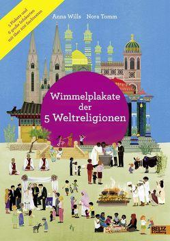 Wimmelplakate der 5 Weltreligionen von Tomm,  Nora, Wills,  Anna