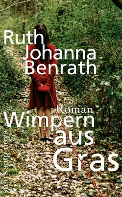 Wimpern aus Gras von Benrath,  Ruth Johanna