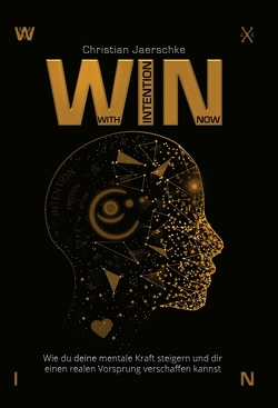WIN – With Intention Now von Jaerschke,  Christian