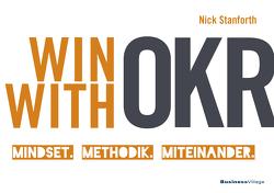 Win with OKR von Stanforth,  Nick