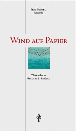 Wind auf Papier von Schürch,  Gerhard S, Stäheli,  Fred