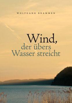 Wind, der übers Wasser streicht von Brammen,  Wolfgang