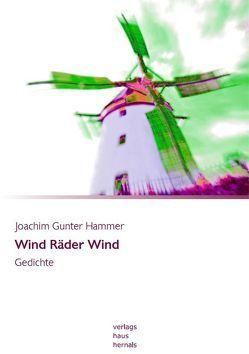 Wind Räder Wind von Hammer,  Joachim Gunter