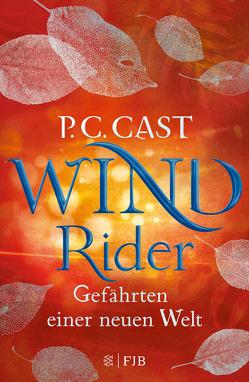 Wind Rider: Gefährten einer neuen Welt von Blum,  Christine, Cast,  P.C.