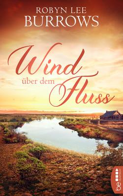 Wind über dem Fluss von Burrows,  Robyn Lee, Walther,  Ursula