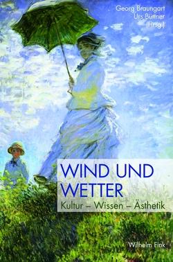 Wind und Wetter von Braungart,  Georg, Büttner,  Urs