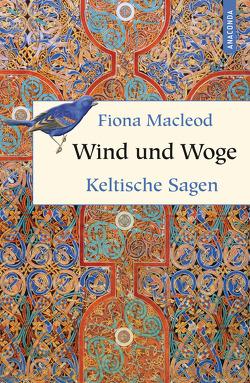 Wind und Woge – Keltische Sagen von Macleod,  Fiona, May,  Winnibald