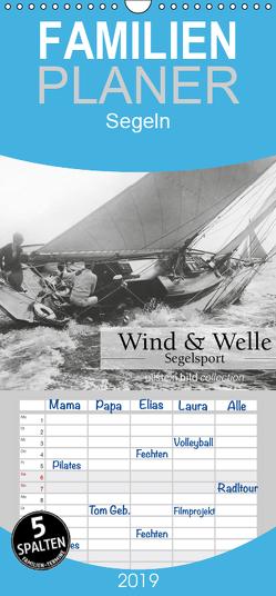 Wind & Welle – Segelsport – Familienplaner hoch (Wandkalender 2019 , 21 cm x 45 cm, hoch) von bild Axel Springer Syndication GmbH,  ullstein