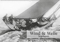 Wind & Welle – Segelsport (Wandkalender 2018 DIN A2 quer) von bild Axel Springer Syndication GmbH,  ullstein