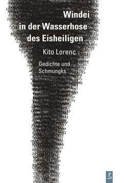 Windei in der Wasserhose des Eisheiligen von Igel,  Jayne-Ann, Kuhlbrodt,  Jan, Kulturstiftung des Freistaates Sachsen, Lindner,  Ralph, Lorenc,  Kito