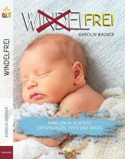 Windelfrei von Books,  GreatLife., Wagner,  Karolin