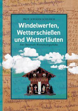 Windelwerfen, Wetterschießen und Wetterläuten von Schleich,  Johann