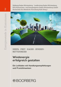 Windenergie erfolgreich gestalten von Derpa,  Ulrich, Frey,  Michael, Hager,  Gerd, Jenssen,  Till, Rettenmeier,  Andreas