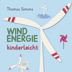 Windenergie kinderleicht von Simons,  Thomas