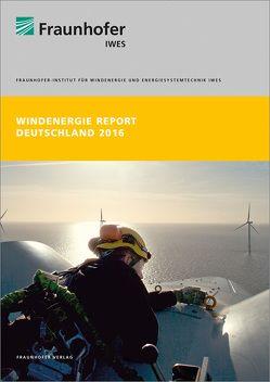 Windenergie Report Deutschland 2016. von Bange,  J., Bergmann,  D., Cernusko,  R., Faulstich,  S., Gerhard,  N., Rohrig,  Kurt