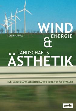 Windenergie und Landschaftsästhetik von Schöbel,  Sören