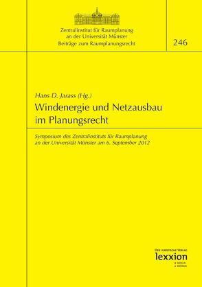 Windenergie und Netzausbau im Planungsrecht von Jarass,  Hans D