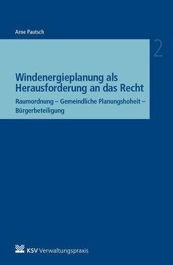 Windenergieplanung als Herausforderung an das Recht von Pautsch,  Arne