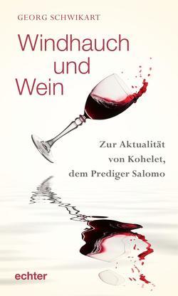 Windhauch und Wein von Schwikart,  Georg