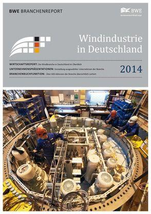 Windindustrie in Deutschland 2014 von Bundesverband Windenergie e.V., Franken,  Markus, Paulsen,  Thorsten, Thüring,  Hildegard