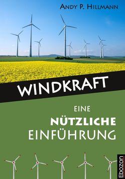 Windkraft – Eine nützliche Einführung von Andy P.,  Hillmann