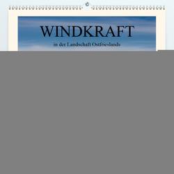 Windkraft in der Landschaft Ostfrieslands (Premium, hochwertiger DIN A2 Wandkalender 2021, Kunstdruck in Hochglanz) von Poetsch,  Rolf