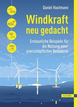 Windkraft neu gedacht von Hautmann,  Daniel