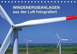 Windkraftanlagen aus der Luft fotografiert (Tischkalender 2019 DIN A5 quer) von Siegert - www.batcam.de , - Tim