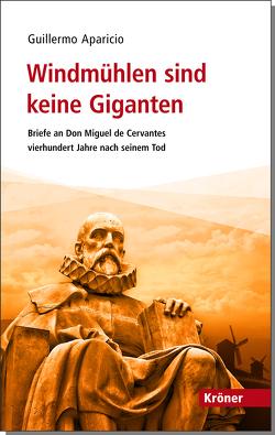 Windmühlen sind keine Giganten von Aparicio,  Guillermo