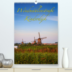 Windmühlenstraße Kinderdijk (Premium, hochwertiger DIN A2 Wandkalender 2021, Kunstdruck in Hochglanz) von Wigger,  Dominik