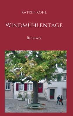 Windmühlentage von Köhl,  Katrin