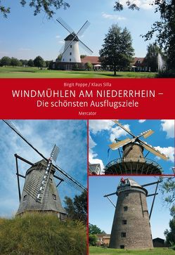 Windmühlen am Niederrhein von Poppe,  Birgit, Silla,  Klaus