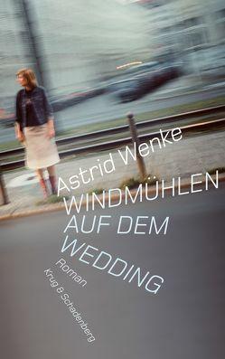 Windmühlen auf dem Wedding von Wenke,  Astrid