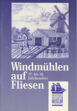 Windmühlen auf Fliesen 17.-20. Jahrhundert von Hoekstra,  Dirk, Müller,  Steffi, Sell,  Manfred