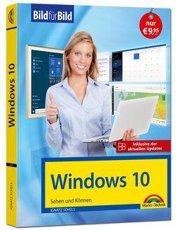 Windows 10 Bild für Bild – inklusive aktuellster Updates – Anleitung in Bildern von Schels,  Ignatz