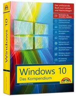 Windows 10 – Das große Kompendium inkl. aller aktuellen Updates – Ein umfassender Ratgeber von Gieseke,  Wolfram