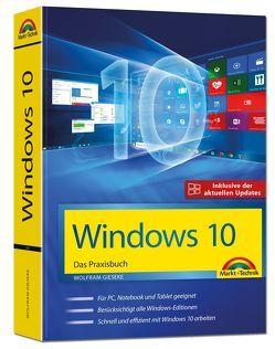 Windows 10 – Das Praxisbuch – inklusive der aktuellsten Updates von Gieseke,  Wolfram