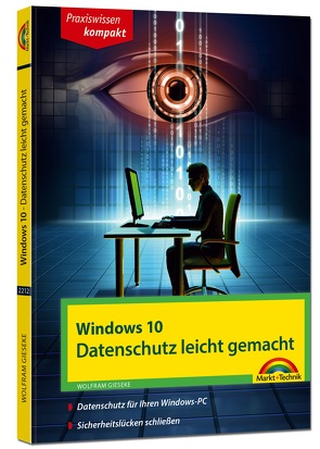 Windows 10 – Datenschutz und Sicherheit leicht gemacht von Gieseke,  Wolfram