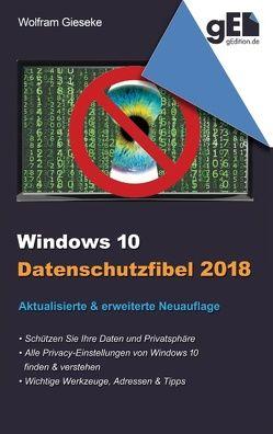 Windows 10 Datenschutzfibel 2018 von Gieseke,  Wolfram
