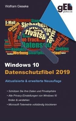 Windows 10 Datenschutzfibel 2019 von Gieseke,  Wolfram