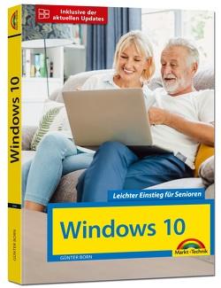Windows 10 für Senioren die verständliche Anleitung – komplett in Farbe – große Schrift von Born ,  Günter