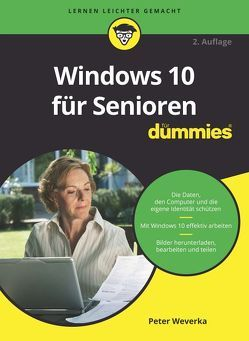 Windows 10 für Senioren für Dummies von Weverka,  Peter