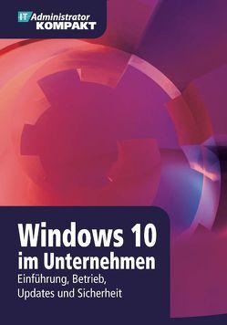 Windows 10 im Unternehmen von Brink,  Holger, Frommherz,  Florian, Grote,  Marc, Heitbrink,  Mark, Joos,  Thomas, Wessner,  Matthias, Wiefel,  Thomas