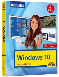Windows 10 inkl. allen Updates Bild für Bild: Sehen und Können. Eine leicht verständliche Anleitung in Bildern. Komplett in Farbe. von Schels,  Ignatz