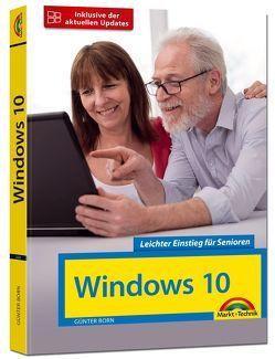 Windows 10 Leichter Einstieg für Senioren – mit allen Neuheiten und Updates von Born ,  Günter