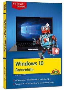 Windows 10 Pannenhilfe: Probleme erkennen, Lösungen finden, Fehler beheben – aktuell zu Windows 10 oder Vorgängerversionen – 2. Auflage von Gieseke,  Wolfram