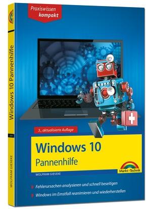 Windows 10 Pannenhilfe: Probleme erkennen, Lösungen finden, Fehler beheben – aktuell zu Windows 10 oder Vorgängerversionen – 3. Auflage von Gieseke,  Wolfram