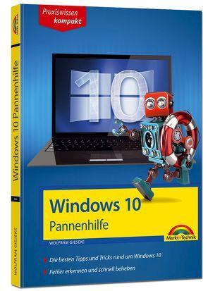 Windows 10 Pannenhilfe: Probleme erkennen, Lösungen finden, Fehler beheben – aktuell zu Windows 10 oder Vorgängerversionen von Gieseke,  Wolfram
